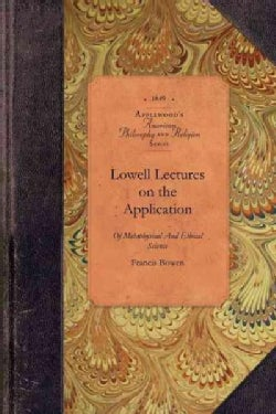 Lowell Lectures, on the Application of Metaphysical and Ethical Science to the Evidence of Religion (Paperback)
