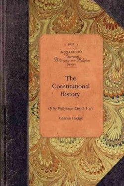 The Constitutional History of the Presbyterian Church in the United States of America (Paperback)
