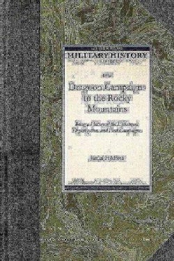 Dragoon Campaigns to the Rocky Mountains (Paperback)