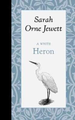 A White Heron (Hardcover)