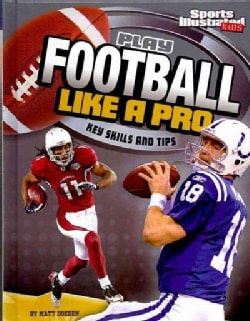 Play Football Like a Pro: Key Skills and Tips (Hardcover)