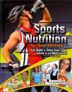 Sports Nutrition for Teen Athletes: Eat Right to Take Your Game to the Next Level (Hardcover)