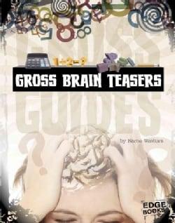 Gross Brain Teasers (Hardcover)