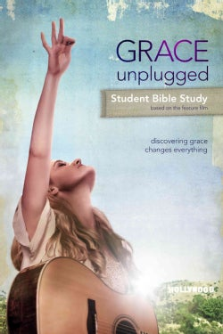 Grace Unplugged: Student Bible Study: Discovering Grace Changes Everything (Paperback)