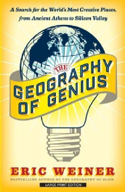 The Geography of Genius: A Search for the World's Most Creative Places from Ancient Athens to Silicon Valley (Paperback)