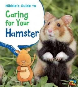Nibble's Guide to Caring for Your Hamster (Paperback)