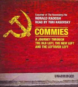 Commies: A Journey Through the Old Left, The New Left, and The Leftover Left (CD-Audio)