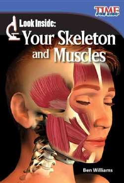 Look Inside: Your Skeleton and Muscles (Paperback)