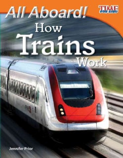 All Aboard! How Trains Work (Paperback)