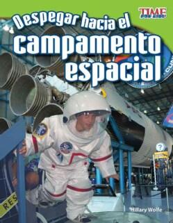 Despegar hacia el campamento espacial / Blast Off! Into Space Camp (Paperback)