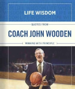 Quotes from Coach John Wooden: Winning with Principle (Hardcover)
