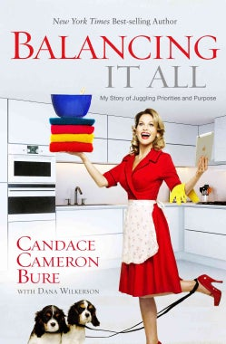 Balancing It All: My Story of Juggling Priorities and Purpose (Paperback)