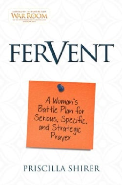 Fervent: A Woman's Battle Plan for Serious, Specific, and Strategic Prayer (Paperback)