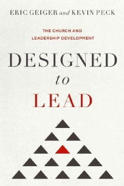 Designed to Lead: The Church and Leadership Development (Hardcover)