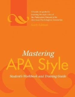 Mastering APA Style: Student's Workbook and Training Guide (Paperback)