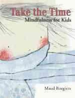 Take the Time: Mindfulness for Kids (Paperback)