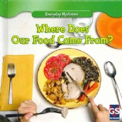 Where Does Our Food Come From? (Hardcover)