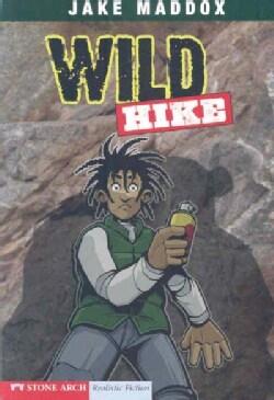 Wild Hike: A Jake Maddox Sports Story (Paperback)