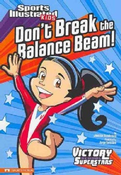 Don't Break the Balance Beam! (Paperback)