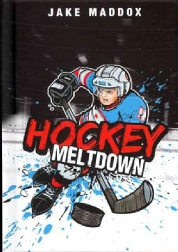 Hockey Meltdown (Hardcover)