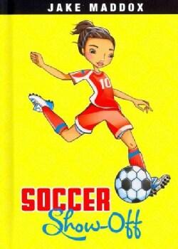 Soccer Showoff (Hardcover)
