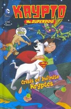 Krypto the Superdog 2: Crisis of Infinite Kryptos (Hardcover)