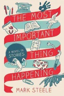 The Most Important Thing Happening: A Novel in Stories (Paperback)