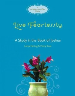 Live Fearlessly: A Study in the Book of Joshua (Paperback)
