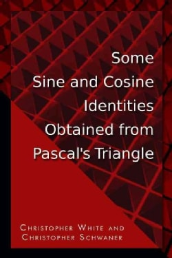 Some Sine and Cosine Identities Obtained from Pascal's Triangle (Paperback)