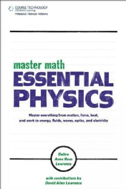 Master Math: Essential Physics: Master Everything from Motion, Force, Heat and Work to Energy, Fluids, Waves, Opt... (Paperback)