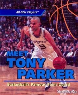 Meet Tony Parker: Basketball's Famous Point Guard (Paperback)