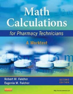 Math Calculations for Pharmacy Technicians: A Worktext (Paperback)