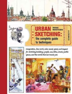Urban Sketching: The Complete Guide to Techniques (Paperback)