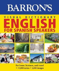 Barron's Visual Dictionary English for Spanish Speakers / Diccionario Visual Ingles Para Hispanohablantes (Paperback)