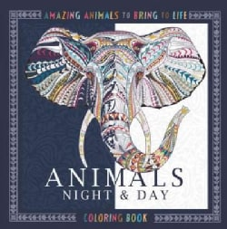 Animals Night & Day Coloring Book: Amazing Animals to Bring to Life (Paperback)