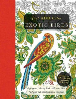 Exotic Birds: Gorgeous Coloring Books With More Than 120 Pull-out Illustrations to Complete (Paperback)