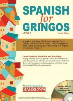 Spanish for Gringos, Level 1: Shortcuts, Tips, and Secrets to Successful Learning