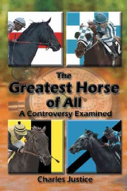 The Greatest Horse of All: A Controversy Examined (Paperback)