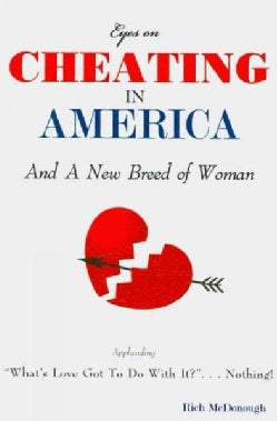 Eyes on Cheating in America And a New Breed of Woman (Paperback)
