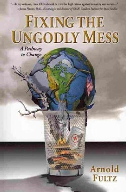Fixing the Ungodly Mess: A Pathway to Change (Paperback)