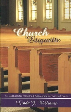 Church Etiquette: A Handbook for Manners and Appropriate Behavior in Church (Paperback)