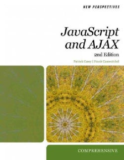 New Perspectives on Javascript and AJAX: Comprehensive (Paperback)