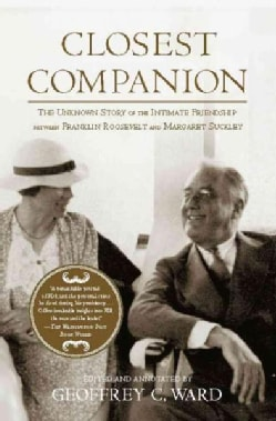 Closest Companion: The Unknown Story of the Intimate Friendship Between Franklin Roosevelt and Margaret Suckley (Paperback)