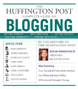 The Huffington Post Complete Guide to Blogging (Paperback)