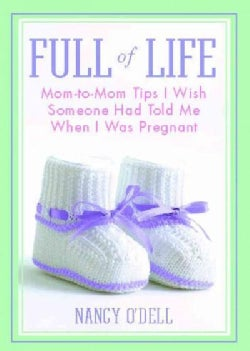Full of Life: Mom-to-MomTips I Wish Someone Had Told Me When I Was Pregnant (Paperback)