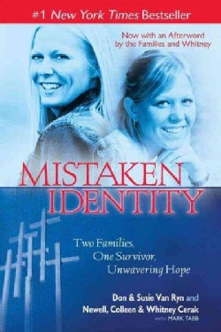 Mistaken Identity: Two Families, One Survivor, Unwavering Hope (Paperback)