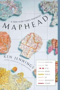 Maphead: Charting the Wide, Weird World of Geography Wonks (Paperback)