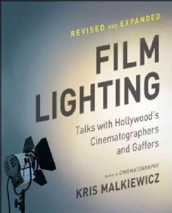 Film Lighting: Talks With Hollywood's Cinematographers and Gaffers (Paperback)
