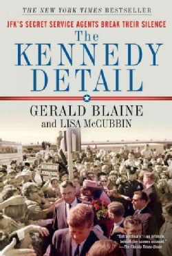The Kennedy Detail: JFK's Secret Service Agents Break Their Silence (Paperback)