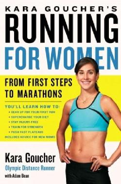 Kara Goucher's Running for Women: From First Steps to Marathons (Paperback)